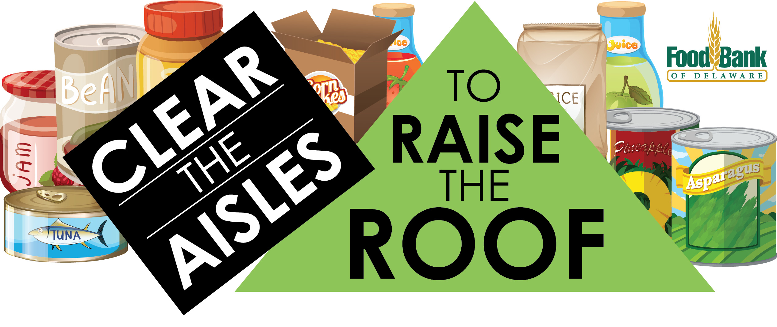 Clear The Aisles To Raise The Roof Food Bank Of Delaware